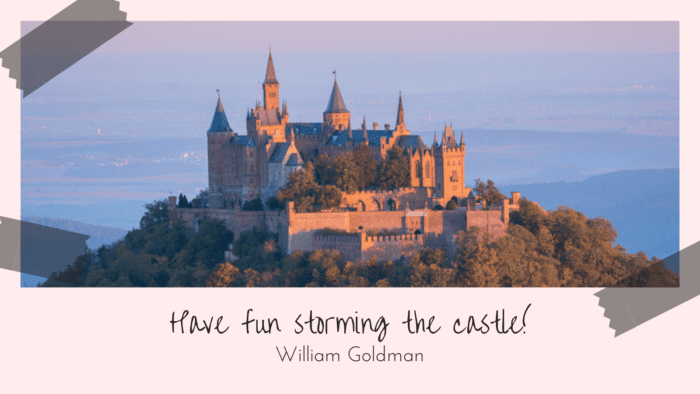 Have fun storming the castle - 30 Favorite Quotes about Castles by Famous Authors