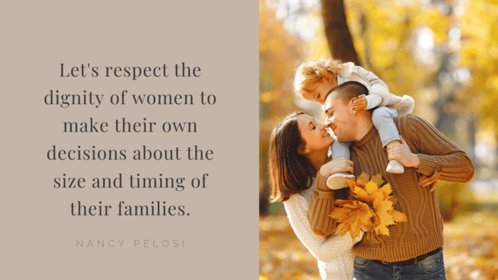 Lets respect the dignity of women to make their own decisions about the size and timing of their families. - 28 Quotes About Respect Women to Show How Important Women for You