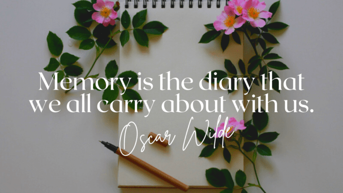 Memory is the diary that we all carry about with us. - 20 Quotes about Cherish Memories for Giving Inspirations and Motivations