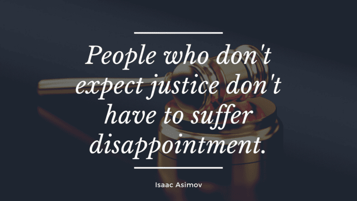 People who dont expect justice dont have to suffer disappointment. - 28 Life Disappointment Quotes that will Help You Feel Better