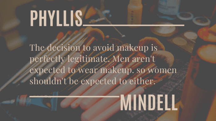 The decision to avoid makeup is perfectly legitimate. Men arent expected to wear makeup. so women shouldnt be expected to either. - 20 No Makeup Quotes to Remind You that Beauty must Natural