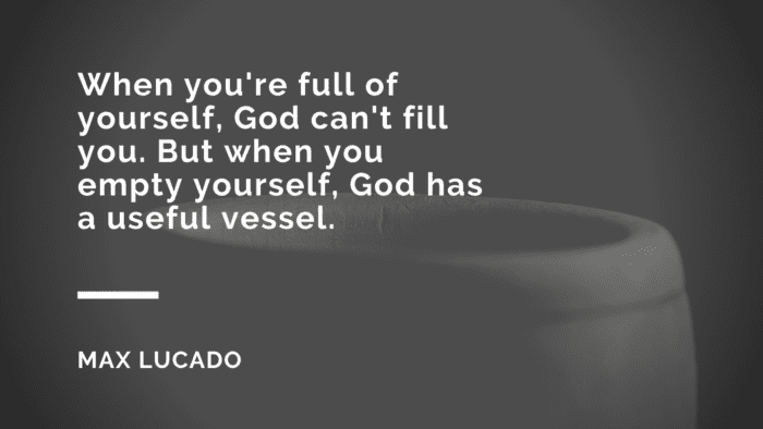 When youre full of yourself God cant fill you. But when you empty yourself God has a useful vessel. - 49 Empty Life Quotes to give You Inspiration and Motivation
