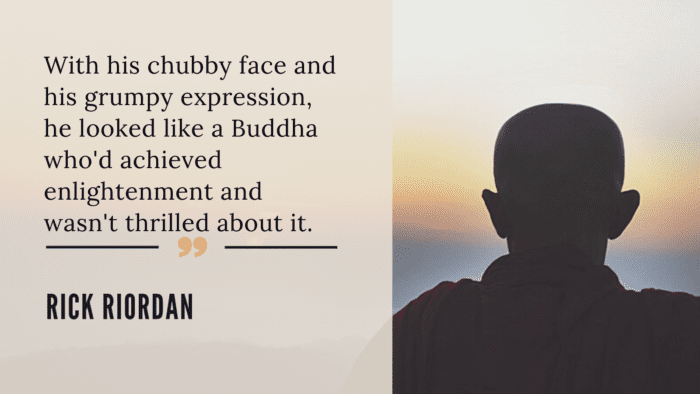 With his chubby face and his grumpy expression he looked like a Buddha whod achieved enlightenment and wasnt thrilled about it. - 30 Chubby Girl Quotes or Quotes about Fatty Girl