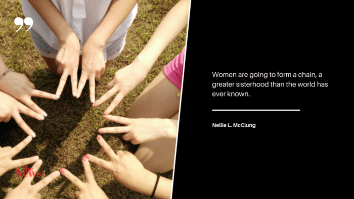 Women are going to form a chain a greater sisterhood than the world has ever known. - 24 Sorority Sister Quotes to show You a Good Comunity