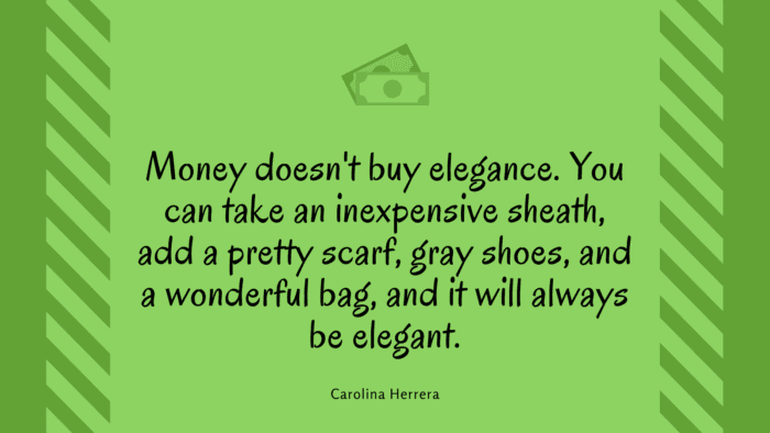 Money doesnt buy elegance. You can take an inexpensive sheath add a pretty scarf gray shoes and a wonderful bag and it will always be elegant. - 24 Gray Quotes to Show how Perfect that Color