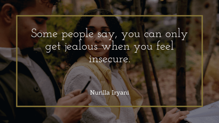 Some people say you can only get jealous when you feel insecure. - 20 Jealous Girlfriend Quotes from Famous People and Best Quotes to read
