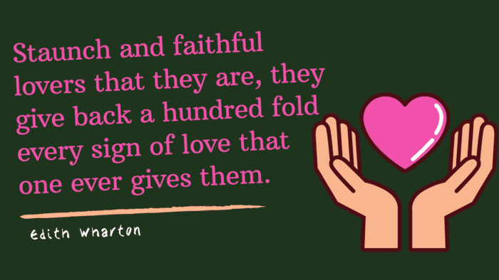 Staunch and faithful lovers that they are they give back a hundred fold every sign of love that one ever gives them. - 30 Faithful Quotes in a Relationship, Important for your Partner