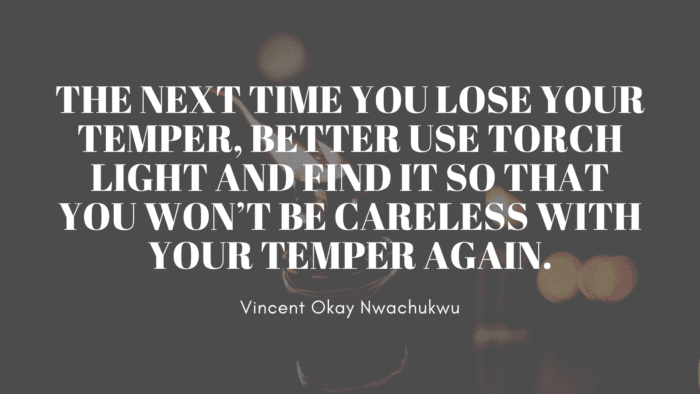 The next time you lose your temper better use torch light and find it so that you wont be careless with your temper again. - 30 Careless Quotes help Change Your Careless Habit with Consequence of it