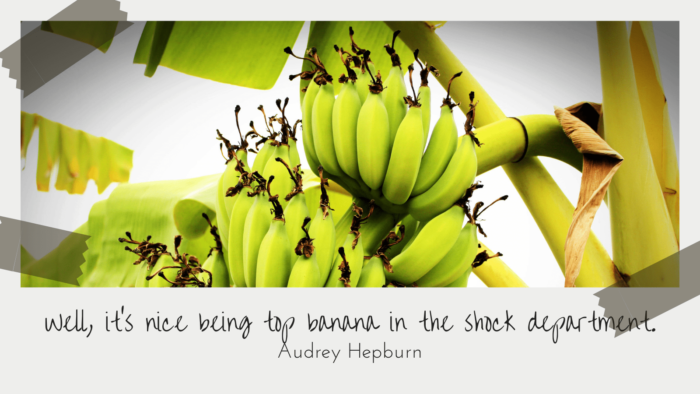 Well its nice being top banana in the shock department. e1629101382957 - 28 Banana Quotes as Motivation and Jokes for many People