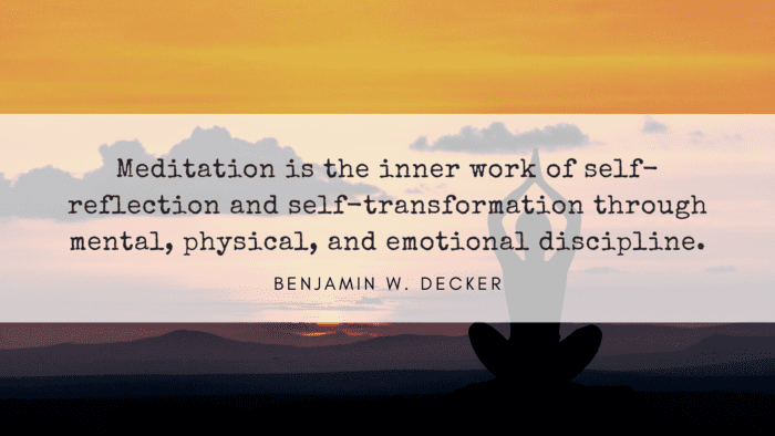 Meditation is the inner work of self reflection and self transformation through mental physical and emotional discipline. - 24 Transformation Quotes Help You to Change Yourself become a Good Personality
